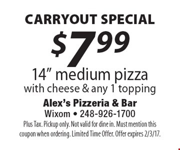 CARRYOUT SPECIAL $7.99 14