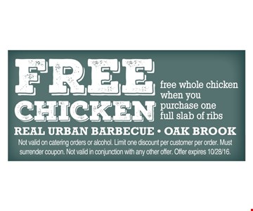 Free whole chicken when you purchase a full slab of ribs