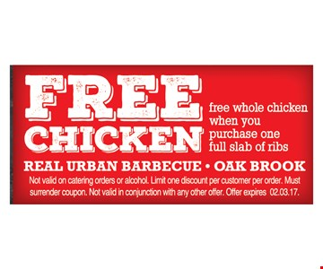 FREE whole chicken when you purchase one full rack of ribs