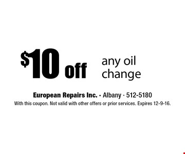 $10 off any oil change. With this coupon. Not valid with other offers or prior services. Expires 12-9-16.