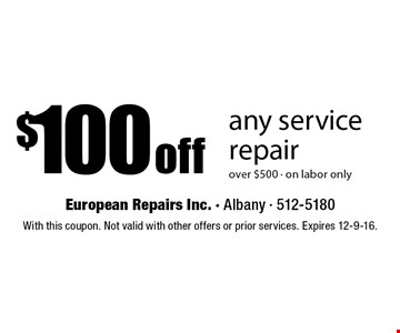 $100 off any service repair over $500 - on labor only. With this coupon. Not valid with other offers or prior services. Expires 12-9-16.