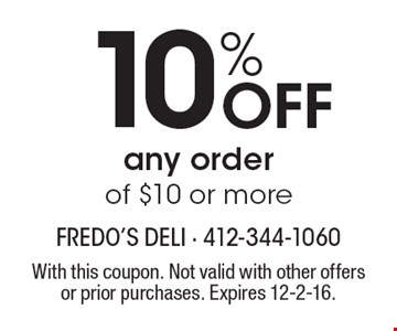 10% Off any order of $10 or more. With this coupon. Not valid with other offers or prior purchases. Expires 12-2-16.