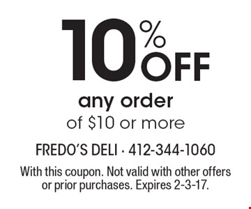 10% Off any order of $10 or more. With this coupon. Not valid with other offers or prior purchases. Expires 2-3-17.