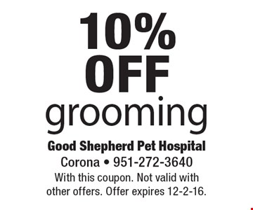 10%off grooming. With this coupon. Not valid with other offers. Offer expires 12-2-16.