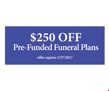 $250 Off Pre Funded Funeral Plans