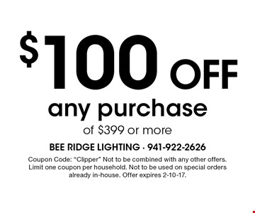 $100 OFF any purchase of $399 or more. Coupon Code: