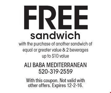 Free sandwich with the purchase of another sandwich of equal or greater value & 2 beverages. Up to $10 value. With this coupon. Not valid with other offers. Expires 12-2-16.