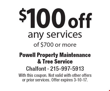 $100 off any services of $700 or more. With this coupon. Not valid with other offers or prior services. Offer expires 3-10-17.