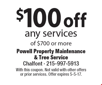 $100 off any services of $700 or more. With this coupon. Not valid with other offers or prior services. Offer expires 5-5-17.