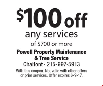 $100 off any services of $700 or more. With this coupon. Not valid with other offersor prior services. Offer expires 6-9-17.