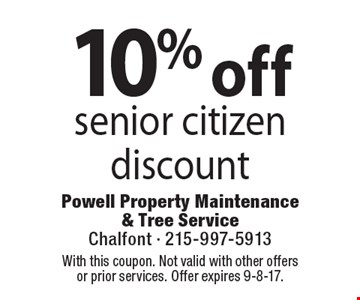 10% off senior citizen discount. Coupons must be presented at time of estimate. No exceptions. With this coupon. Not valid with other offers or prior services. Offer expires 9-8-17.
