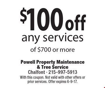 $100 off any services of $700 or more. With this coupon. Not valid with other offers or prior services. Offer expires 6-9-17.