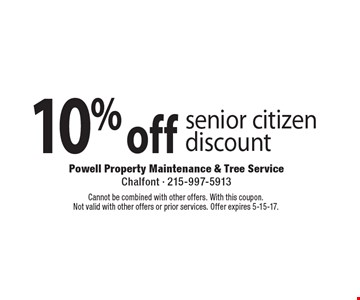 10% off senior citizendiscount. Cannot be combined with other offers. With this coupon. Not valid with other offers or prior services. Offer expires 5-15-17.