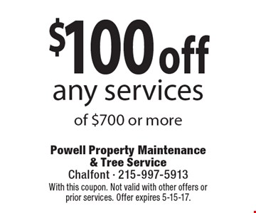 $100 off any services of $700 or more. With this coupon. Not valid with other offers or prior services. Offer expires 5-15-17.