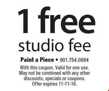 1 free studio fee. With this coupon. Valid for one use. May not be combined with any other discounts, specials or coupons. Offer expires 11-11-16.