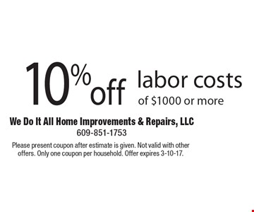 10% off labor costs of $1000 or more. Please present coupon after estimate is given. Not valid with other offers. Only one coupon per household. Offer expires 3-10-17.