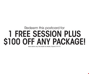1 Free Session Plus $100 Off Any Package! New clients only. See studio for details. Expires 5-15-17.