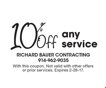 10% Off any service. With this coupon. Not valid with other offers or prior services. Expires 2-28-17.