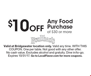 $10 Off Any Food Purchase of $30 or more. Valid at Bridgewater location only. Valid any time. WITH THIS COUPON. One per table. Not good with any other offer.No cash value. Excludes alcohol and gratuity. Dine in/to-go.Expires 10/31/17. Go to LocalFlavor.com for more coupons.