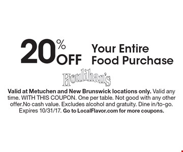 20% Off Your Entire Food Purchase. Valid at Metuchen and New Brunswick locations only. Valid any time. WITH THIS COUPON. One per table. Not good with any other offer.No cash value. Excludes alcohol and gratuity. Dine in/to-go.Expires 10/31/17. Go to LocalFlavor.com for more coupons.
