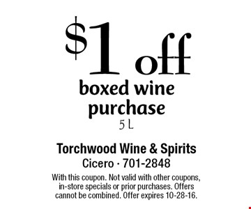 $1 off boxed wine purchase. 5 L. With this coupon. Not valid with other coupons, in-store specials or prior purchases. Offers cannot be combined. Offer expires 10-28-16.
