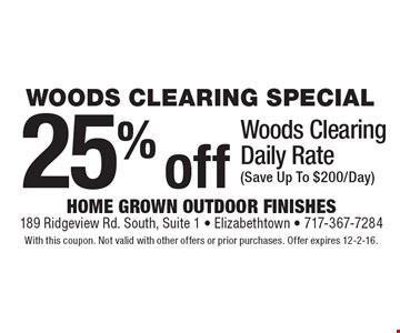 WOODS CLEARING SPECIAL 25% off Woods Clearing Daily Rate (Save Up To $200/Day). With this coupon. Not valid with other offers or prior purchases. Offer expires 12-2-16.