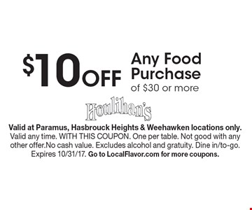 $10 Off Any Food Purchase of $30 or more. Valid at Paramus, Hasbrouck Heights & Weehawken locations only.Valid any time. WITH THIS COUPON. One per table. Not good with any other offer.No cash value. Excludes alcohol and gratuity. Dine in/to-go.Expires 10/31/17. Go to LocalFlavor.com for more coupons.