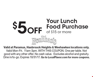 $5 Off Your Lunch Food Purchase of $15 or more. Valid at Paramus, Hasbrouck Heights & Weehawken locations only. Valid Mon-Fri.11am-3pm. WITH THIS COUPON. One per table. Not good with any other offer. No cash value.Excludes alcohol and gratuity. Dine in/to-go. Expires 10/31/17. Go to LocalFlavor.com for more coupons.