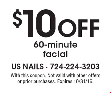 $10 Off 60-minute facial. With this coupon. Not valid with other offers or prior purchases. Expires 10/31/16.