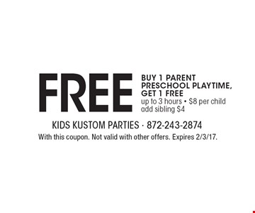 BUY 1 PARENT PRESCHOOL PLAYTIME, GET 1 FREE. Up to 3 hours - $8 per child, add sibling $4. With this coupon. Not valid with other offers. Expires 2/3/17.