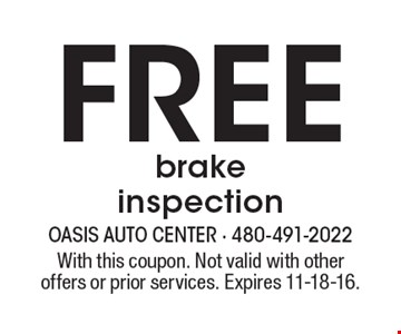 Free brake inspection. With this coupon. Not valid with other offers or prior services. Expires 11-18-16.