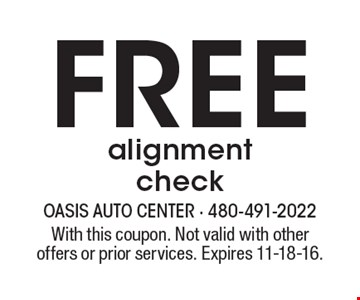 Free alignment check. With this coupon. Not valid with other offers or prior services. Expires 11-18-16.