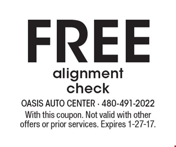 Free alignment check. With this coupon. Not valid with other offers or prior services. Expires 1-27-17.