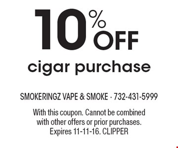 10% off cigar purchase. With this coupon. Cannot be combined with other offers or prior purchases. Expires 11-11-16. CLIPPER