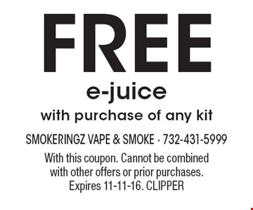 Free e-juice with purchase of any kit. With this coupon. Cannot be combined with other offers or prior purchases. Expires 11-11-16. CLIPPER