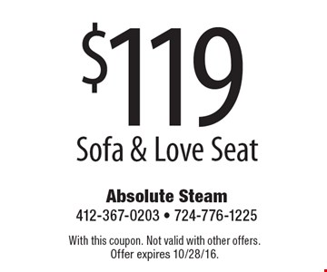 $119 Sofa & Love Seat. With this coupon. Not valid with other offers. Offer expires 10/28/16.