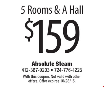$159 5 Rooms & A Hall. With this coupon. Not valid with other offers. Offer expires 10/28/16.