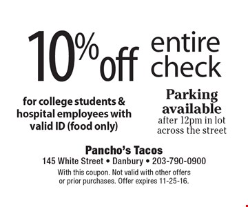 10% off entire check for college students & hospital employees with valid ID (food only)Parking available after 12pm in lot across the street . With this coupon. Not valid with other offers or prior purchases. Offer expires 11-25-16.