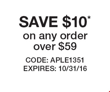 SAVE $10* on any order over $59. CODE: APLE1351 EXPIRES: 10/31/16 *Offer cannot be combined with any other offer. Restrictions may apply. See store for details. Edible®, Edible Arrangements®, the Fruit Basket Logo, and other marks mentioned herein are registered trademarks of Edible Arrangements, LLC. © 2016 Edible Arrangements, LLC. All rights reserved.