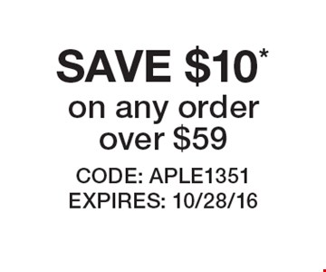 SAVE $10* on any order over $59. CODE: APLE1351 EXPIRES: 10/28/16 *Offer cannot be combined with any other offer. Restrictions may apply. See store for details. Edible®, Edible Arrangements®, the Fruit Basket Logo, and other marks mentioned herein are registered trademarks of Edible Arrangements, LLC. © 2016 Edible Arrangements, LLC. All rights reserved.