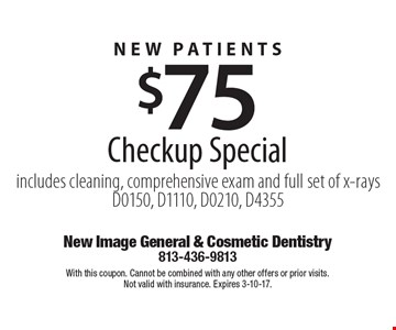 New Patients! $75 Checkup Special. Includes cleaning, comprehensive exam and full set of x-rays. D0150, D1110, D0210, D4355. With this coupon. Cannot be combined with any other offers or prior visits. Not valid with insurance. Expires 3-10-17.