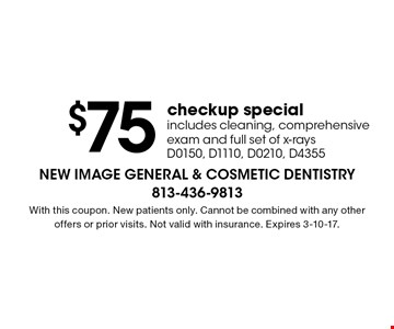 $75 checkup special includes cleaning, comprehensive exam and full set of x-rays D0150, D1110, D0210, D4355 . With this coupon. New patients only. Cannot be combined with any other offers or prior visits. Not valid with insurance. Expires 3-10-17.