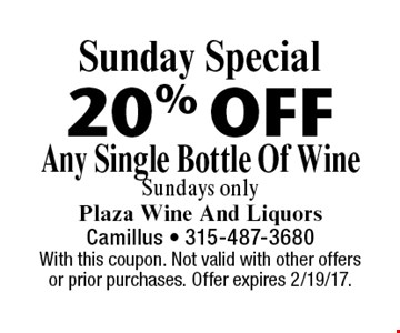 Sunday Special. 20% Off Any Single Bottle Of Wine Sundays only. With this coupon. Not valid with other offers or prior purchases. Offer expires 2/19/17.