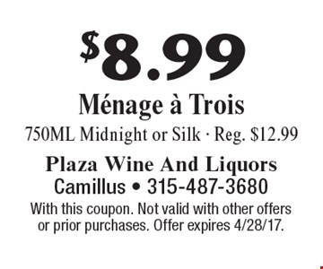 $8.99 Menage a Trois, 750ML Midnight or Silk - Reg. $12.99. With this coupon. Not valid with other offers or prior purchases. Offer expires 4/28/17.