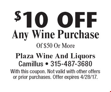 $10 Off Any Wine Purchase Of $50 Or More. With this coupon. Not valid with other offers or prior purchases. Offer expires 4/28/17.