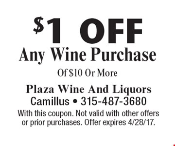 $1 Off Any Wine Purchase Of $10 Or More. With this coupon. Not valid with other offers or prior purchases. Offer expires 4/28/17.