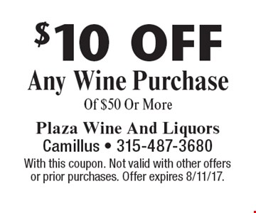 $10 Off Any Wine Purchase Of $50 Or More. With this coupon. Not valid with other offers or prior purchases. Offer expires 8/11/17.