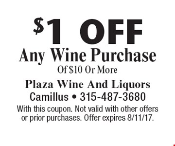 $1 Off Any Wine Purchase Of $10 Or More. With this coupon. Not valid with other offers or prior purchases. Offer expires 8/11/17.