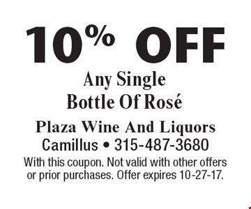 10% Off Any Single Bottle Of Rose. With this coupon. Not valid with other offers or prior purchases. Offer expires 10-27-17.