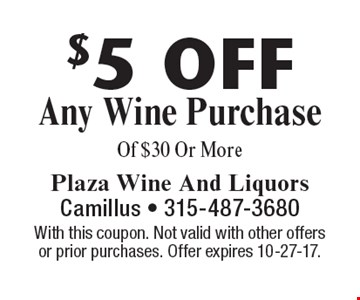 $5 Off Any Wine Purchase Of $30 Or More. With this coupon. Not valid with other offers or prior purchases. Offer expires 10-27-17.